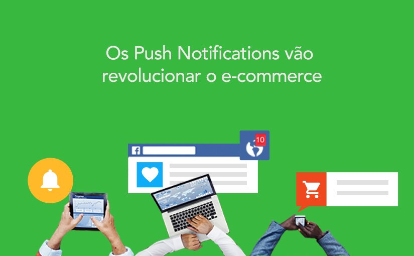 [Webinar] Os Push Notifications vão revolucionar o e-commerce