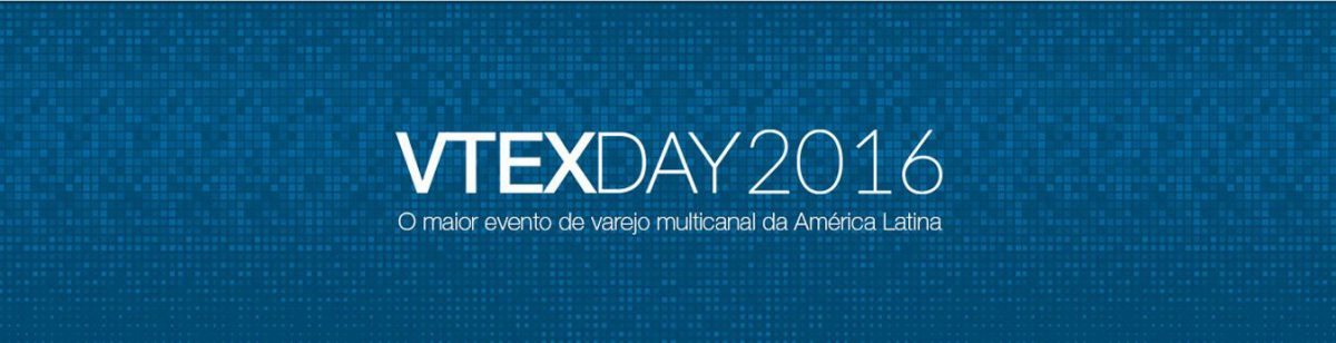 A importância do VTEX Day para o e-commerce