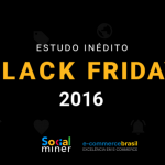Resultados Black Friday 2016 [Estudo Exclusivo]