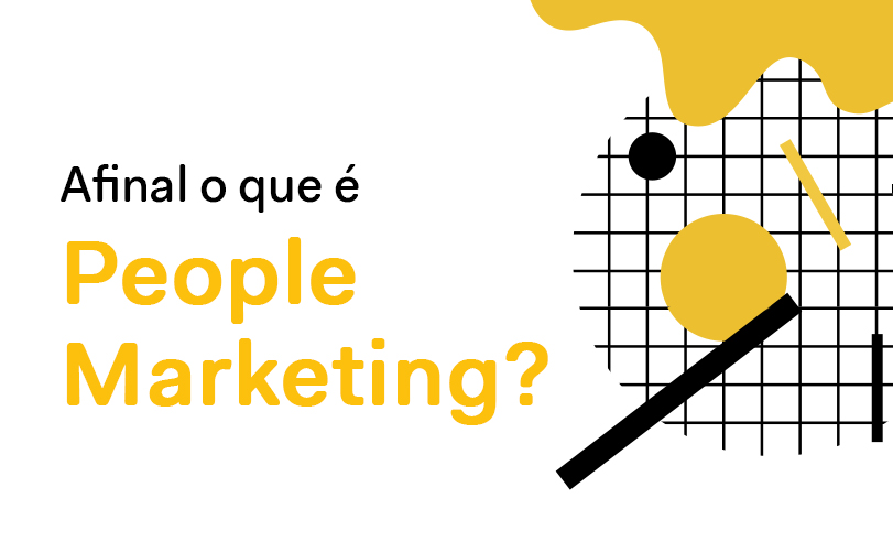 Afinal, o que é o People Marketing