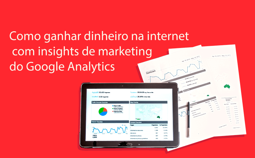 Como ganhar dinheiro na internet com insights de marketing do Google Analytics
