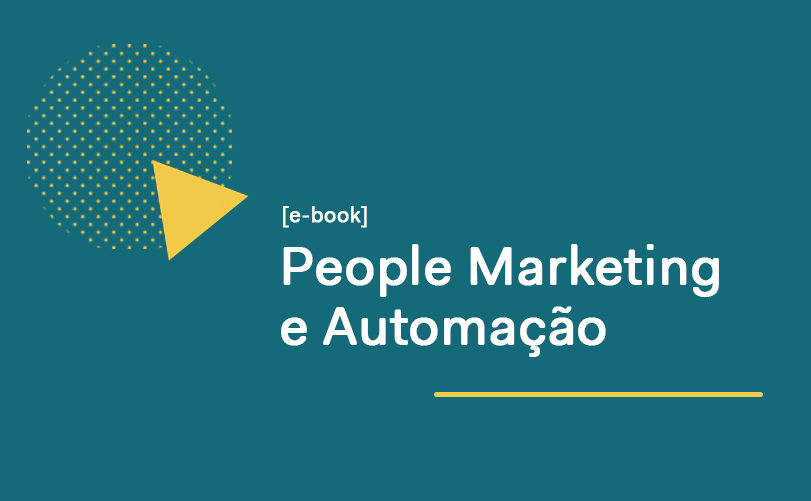 Para vender mais e melhor automação de marketing e o People Marketing
